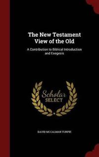 The New Testament View of the Old