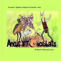 Angus Ant and the Acrobats: In the Series 'Alphabet Animals of Australia'