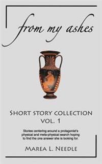 From My Ashes: Short Story Collection