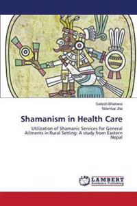 Shamanism in Health Care