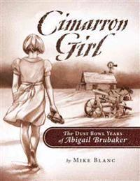 Cimarron Girl: The Dust Bowl Years of Abigail Brubaker