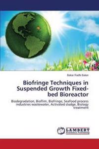 Biofringe Techniques in Suspended Growth Fixed-Bed Bioreactor