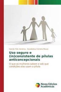 USO Seguro E (In)Consistente de Pilulas Anticoncepcionais