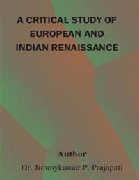 A Critical Study of European and Indian Renaissance