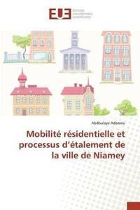 Mobilit� R�sidentielle Et Processus D �talement de la Ville de Niamey