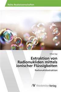Extraktion Von Radionukliden Mittels Ionischer Flussigkeiten