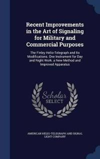 Recent Improvements in the Art of Signaling for Military and Commercial Purposes