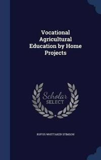 Vocational Agricultural Education by Home Projects