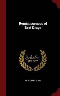 Reminiscences of Bert Drage