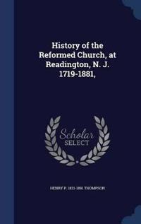 History of the Reformed Church, at Readington, N. J. 1719-1881,