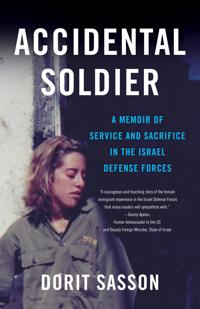 Accidental Soldier: A Memoir of Service and Sacrifice in the Israel Defense Forces