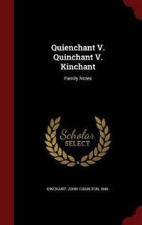Quienchant V. Quinchant V. Kinchant