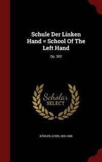 Schule Der Linken Hand = School of the Left Hand