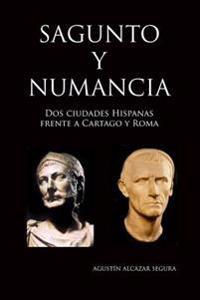 Sagunto y Numancia: DOS Ciudades Hispanas Frente a Cartago y Roma