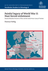 Painful legacy of World War II: Nazi forced enlistment : Alsatian/Mosellan prisoners of war and the Soviet prison camp of Tambov