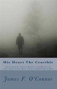 His Heart the Crucible