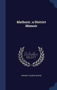 Mathura; A District Memoir