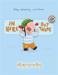 In Here, Out There! Di Nang Dang Pha Gir!: Children's Picture Book English-Tibetan (Bilingual Edition/Dual Language)