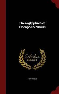Hieroglyphics of Horapollo Nilous