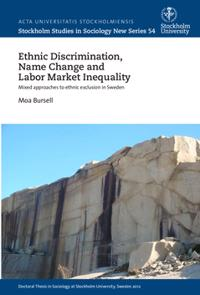 Ethnic discrimination, name change and labor market inequality : Mixed approaches to ethnic exclusion in Sweden