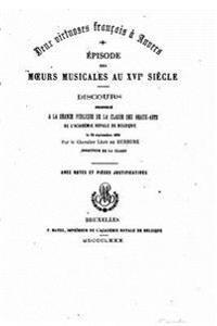 Deux Virtuoses Francais a Anvers. Episode Des Moeurs Musicales Au Xvieme Siecle