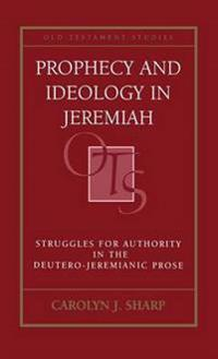 Prophecy and Ideology in Jeremiah