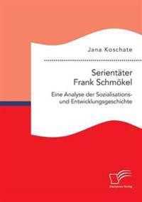 Serientater Frank Schmokel