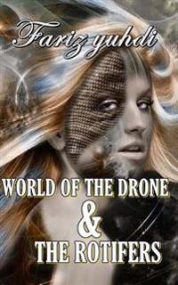 World of the Drone & the Rotifers