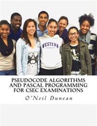 Pseudocode Algorithms and Pascal Programming for Csec Examinations