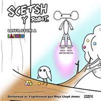 Scetsh y Robot - Llyfr Stori a Lliwio