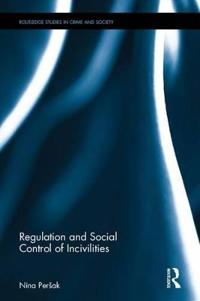 Regulation and Social Control of Incivilities