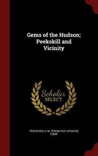 Gems of the Hudson; Peekskill and Vicinity