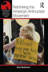 Rethinking the American Antinuclear Movement
