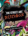 The Street Art Sketchbook: Color and Draw with Graffiti