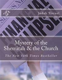 Mystery of the Shemitah & the Church: The Mystery of the Shemitah & the Church