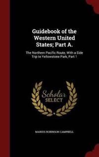 Guidebook of the Western United States; Part A.