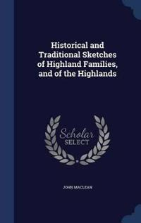 Historical and Traditional Sketches of Highland Families, and of the Highlands