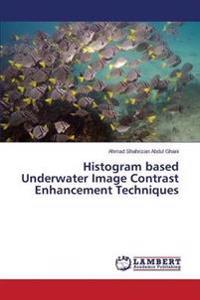 Histogram Based Underwater Image Contrast Enhancement Techniques