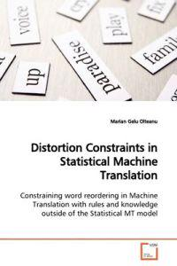 Distortion Constraints in Statistical Machine Translation