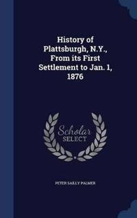 History of Plattsburgh, N.Y., from Its First Settlement to Jan. 1, 1876