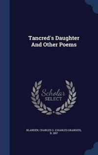 Tancred's Daughter and Other Poems