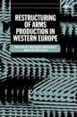 Restructuring of Arms Production in Western Europe