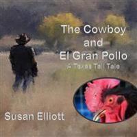 The Cowboy and El Gran Pollo: A Texas Tall Tale