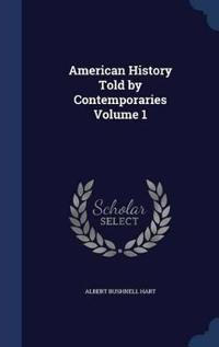 American History Told by Contemporaries Volume 1