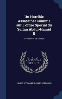 Un Horrible Assassinat Commis Sur L'Ordre Special Du Sultan Abdul-Hamid II