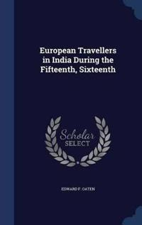 European Travellers in India During the Fifteenth, Sixteenth