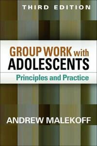 Group Work with Adolescents, Third Edition