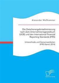 Die Zwischenergebniseliminierung Nach Dem Unternehmensgesetzbuch (Ugb) Und Den International Financial Reporting Standards (Ifrs)