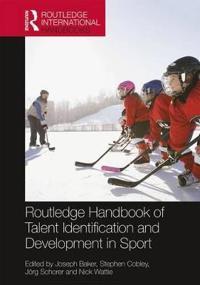 Routledge Handbook of Talent Identification and Development in Sport