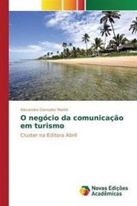 O Negocio Da Comunicacao Em Turismo